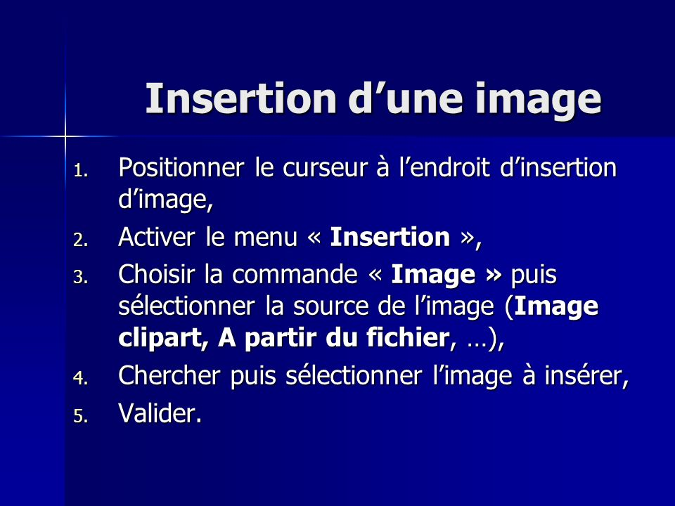 Insertion d'une image Positionner le curseur à l'endroit d'insertion d'image, Activer le menu « Insertion »,