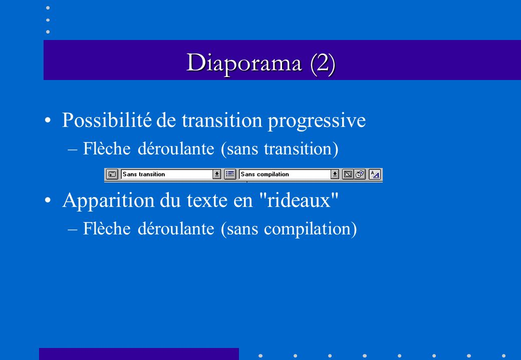Diaporama (2) Possibilité de transition progressive