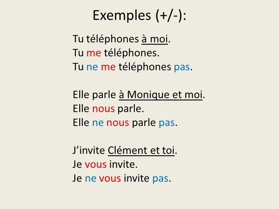 Exemples (+/-):