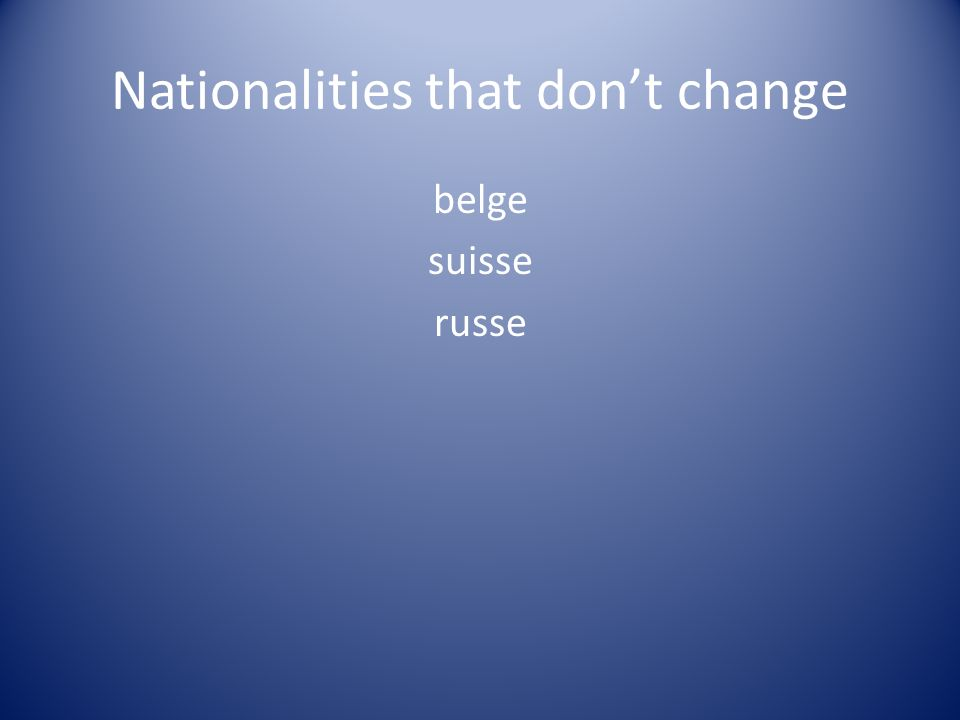 Nationalities that don't change