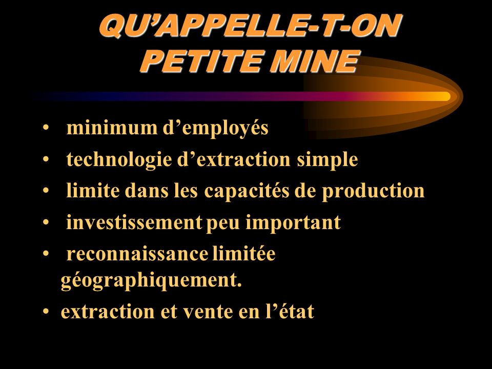 QU'APPELLE-T-ON PETITE MINE