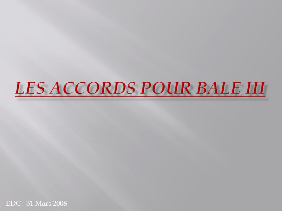 Les accords pour Bale IIi
