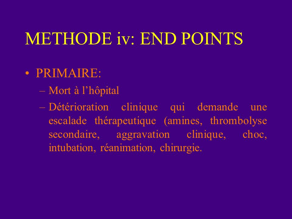 METHODE iv: END POINTS PRIMAIRE: Mort à l'hôpital