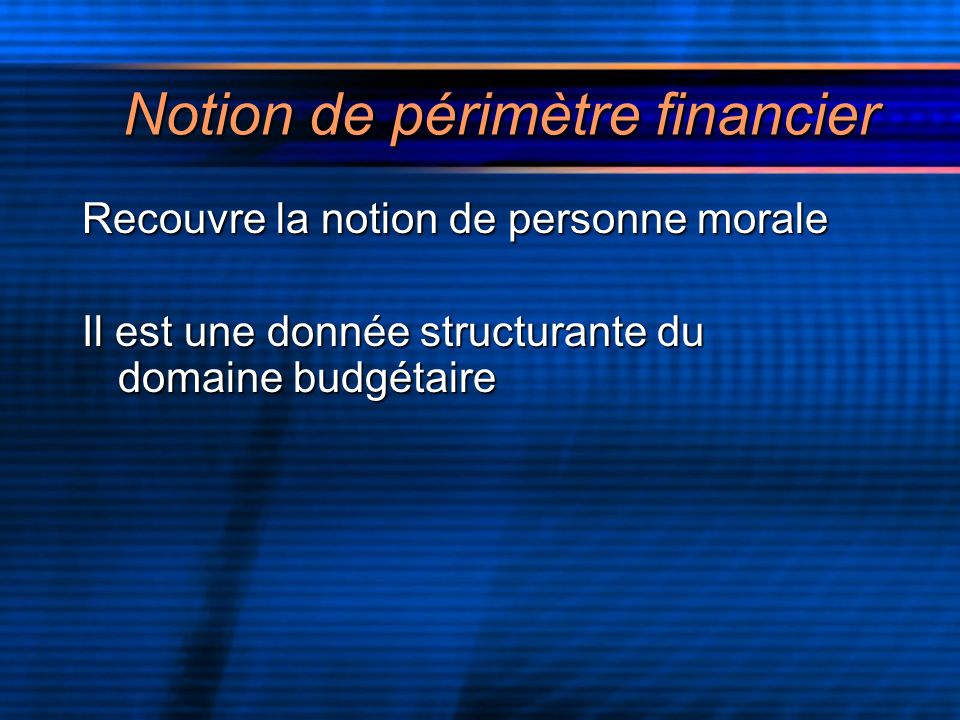 Notion de périmètre financier