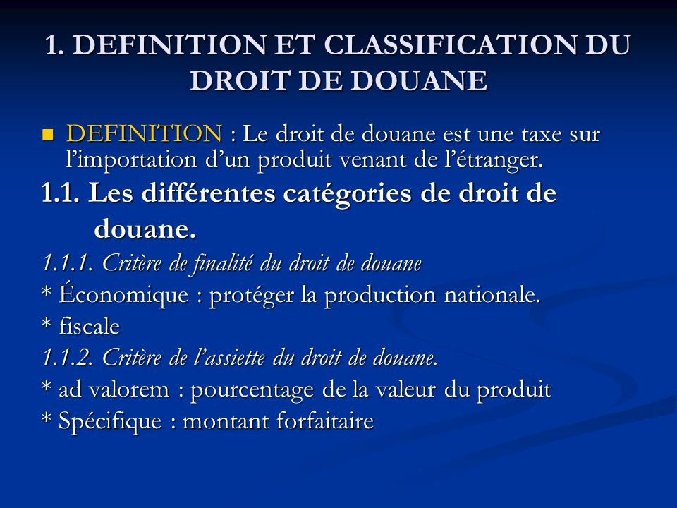 1. DEFINITION ET CLASSIFICATION DU DROIT DE DOUANE