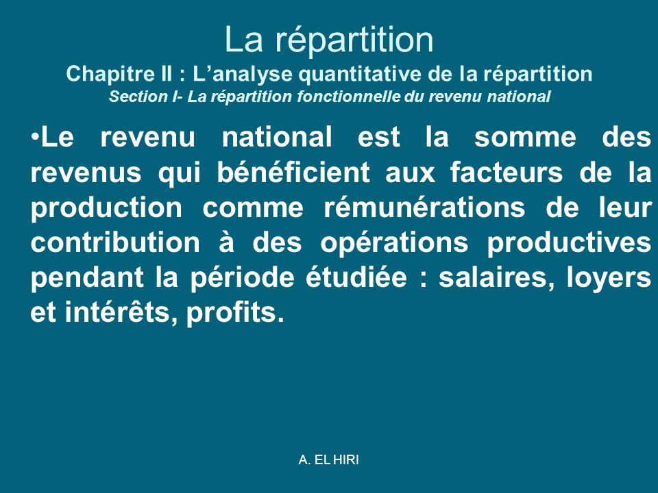 La répartition Chapitre II : L'analyse quantitative de la répartition Section I- La répartition fonctionnelle du revenu national