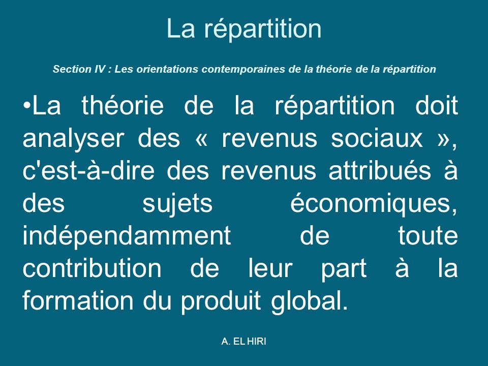 La répartition Section IV : Les orientations contemporaines de la théorie de la répartition