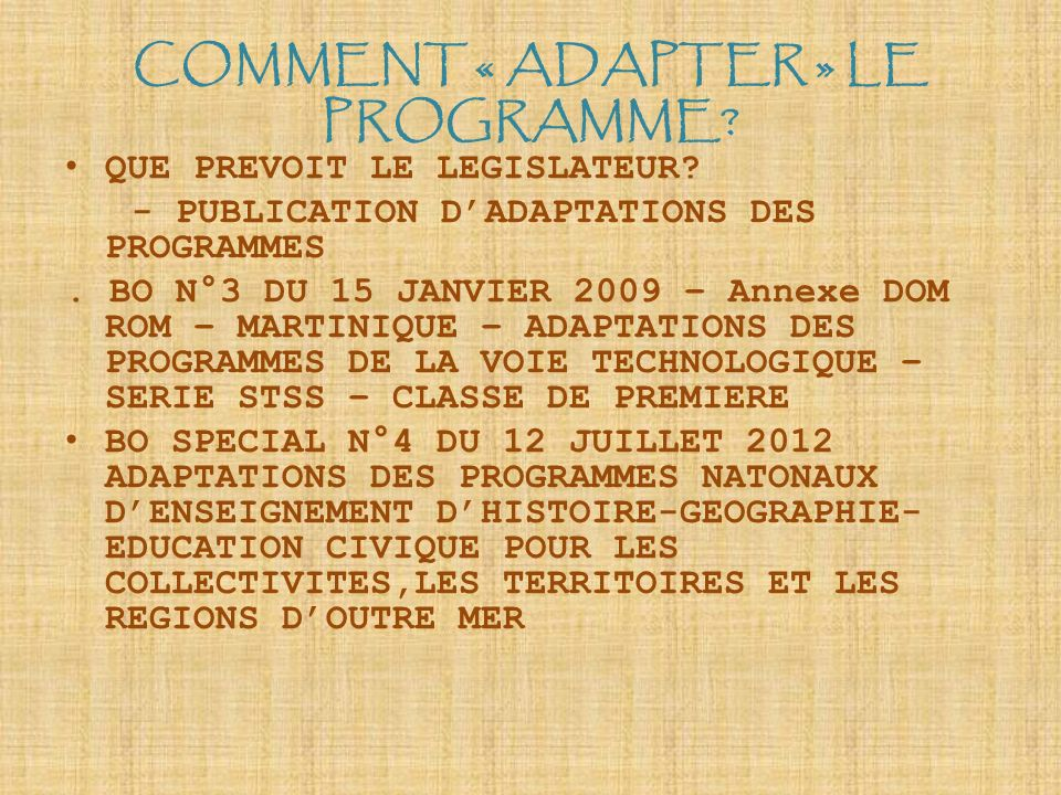 COMMENT « ADAPTER » LE PROGRAMME