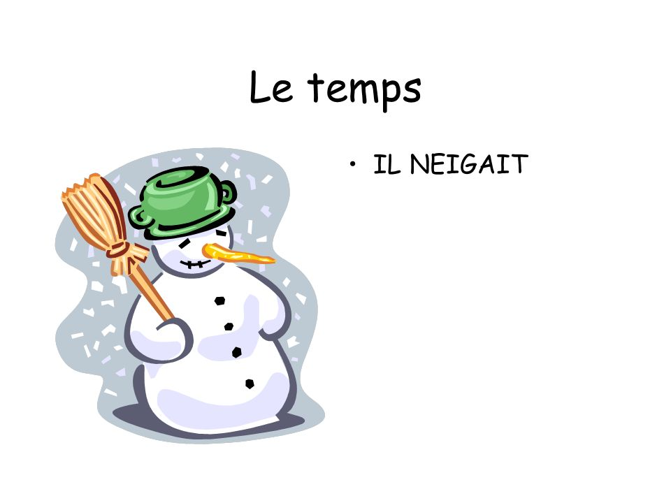 Le temps IL NEIGAIT