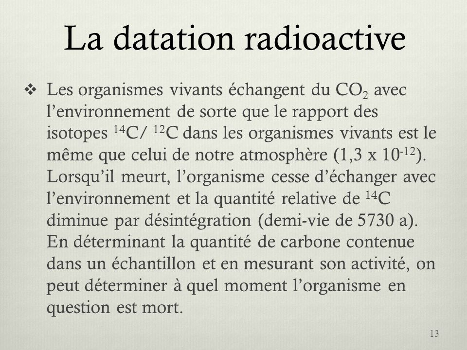 Quel est l'isotope le plus couramment utilisé dans la datation radiométrique des organismes vivants
