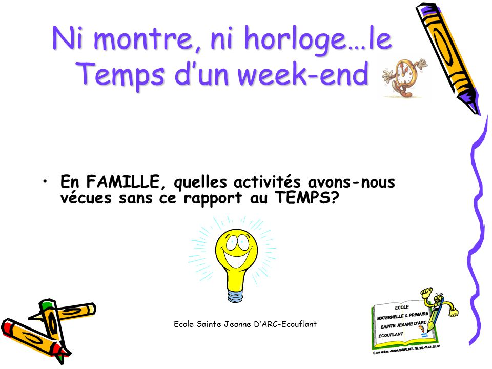 Ni montre, ni horloge…le Temps d'un week-end