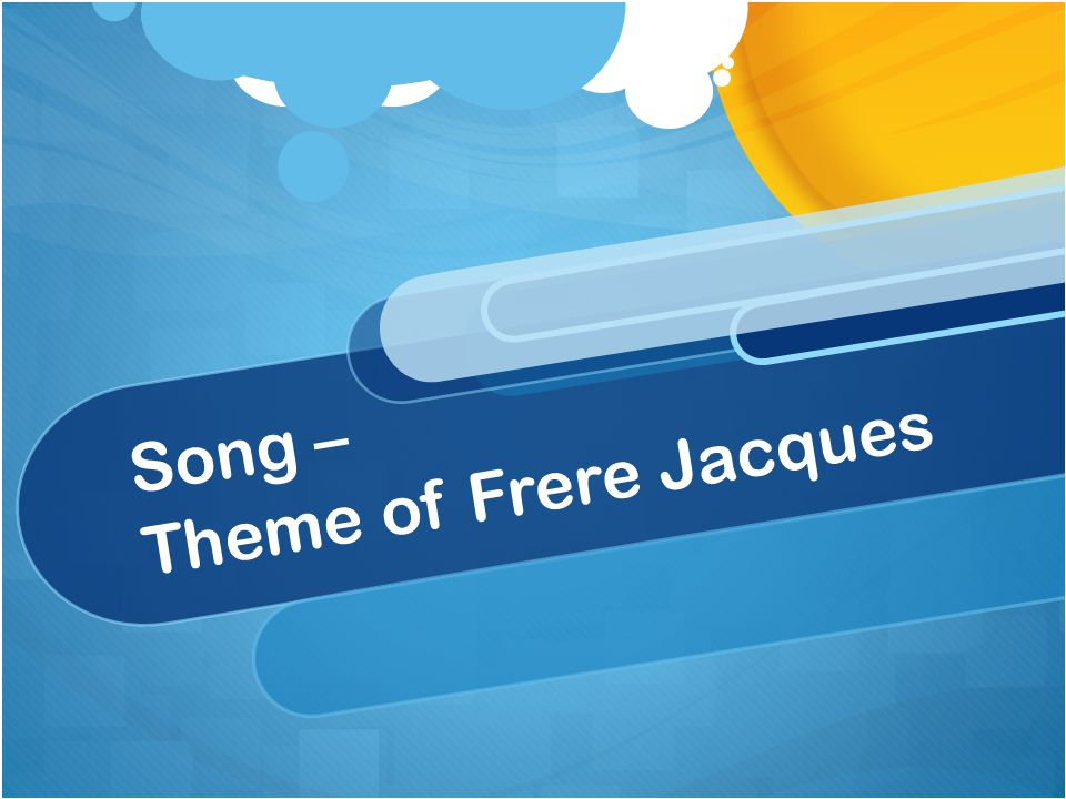 Song – Theme of Frere Jacques