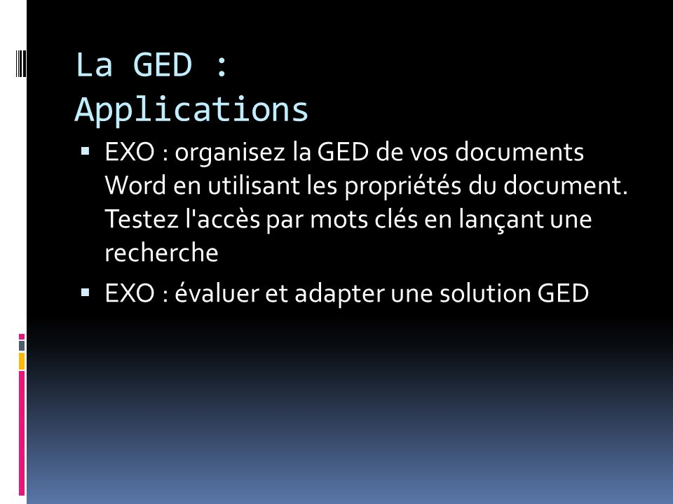 La GED : Applications