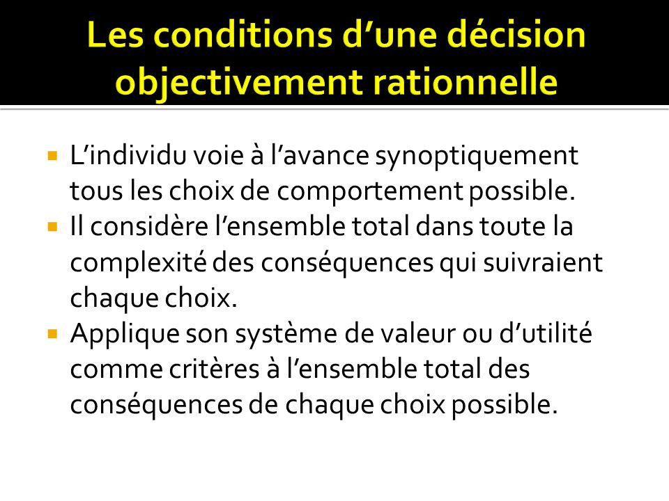 Les conditions d'une décision objectivement rationnelle