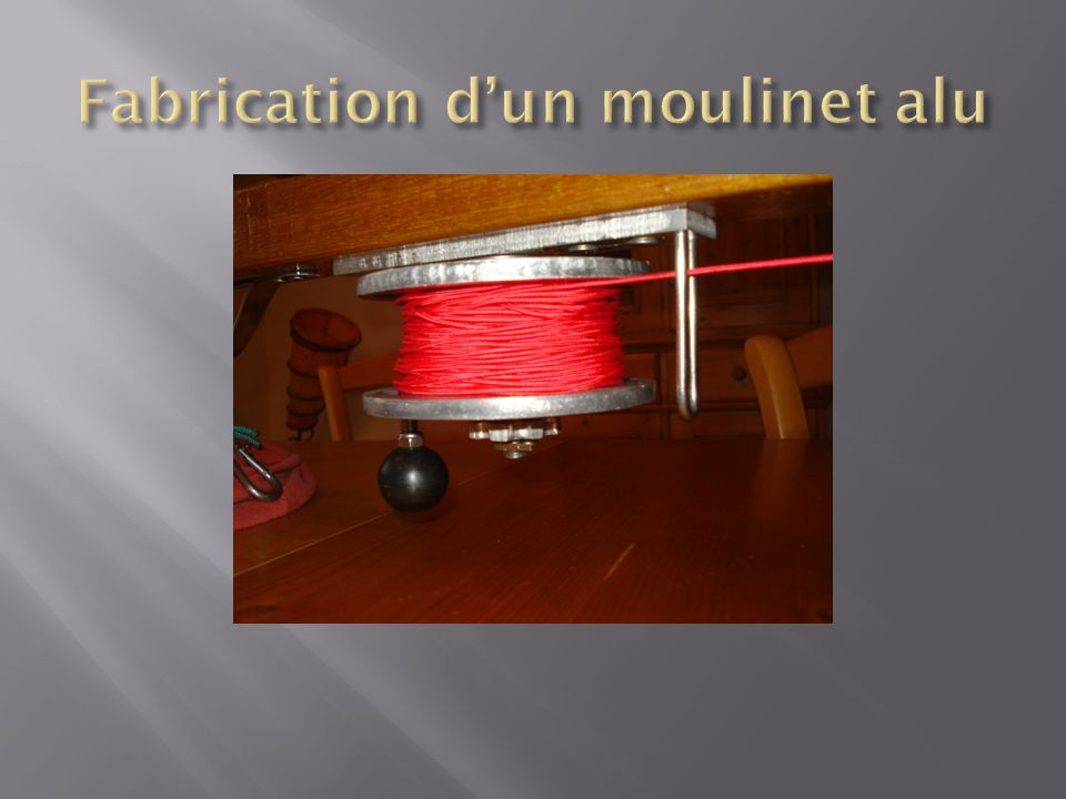 Fabrication d'un moulinet alu