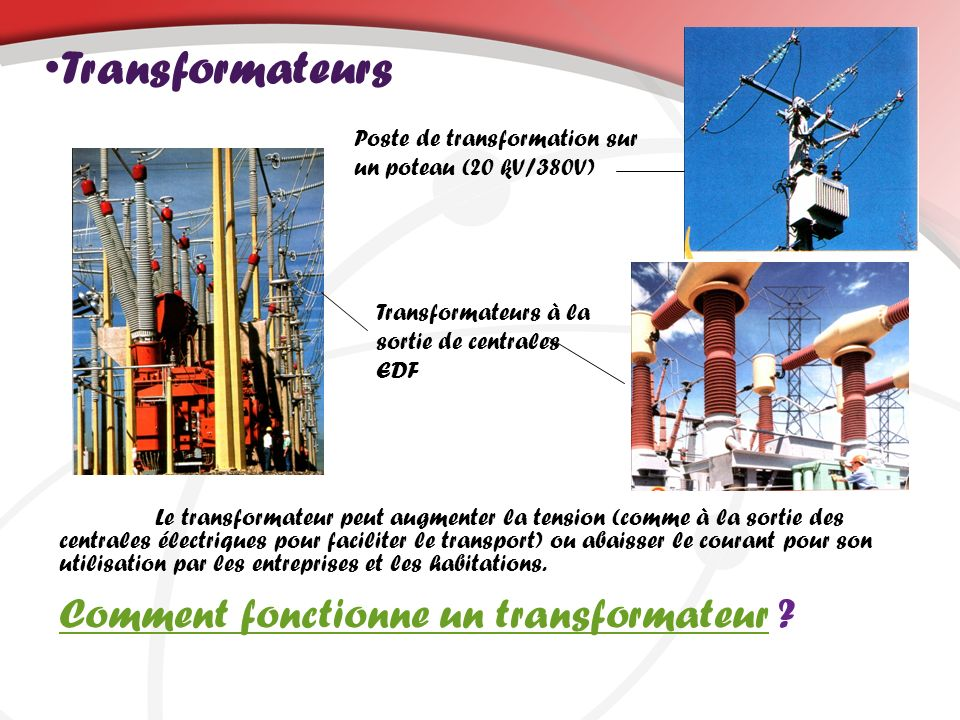 Transformateurs Comment fonctionne un transformateur