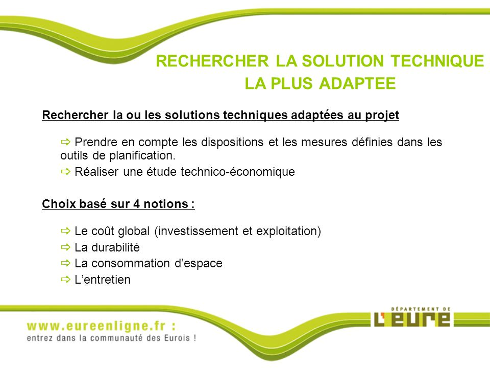 RECHERCHER LA SOLUTION TECHNIQUE LA PLUS ADAPTEE