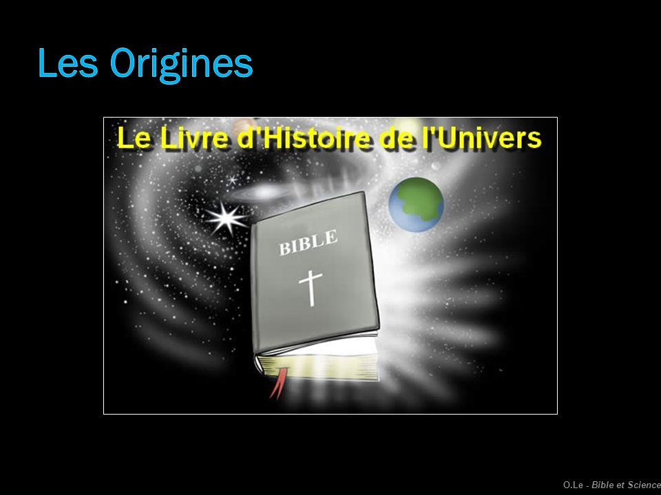 Les Origines O.Le - Bible et Science