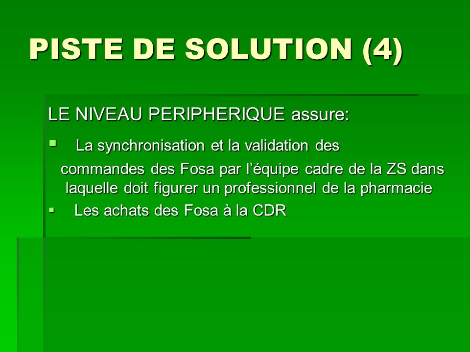 PISTE DE SOLUTION (4) La synchronisation et la validation des