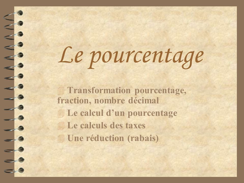 Le pourcentage Transformation pourcentage, fraction, nombre décimal