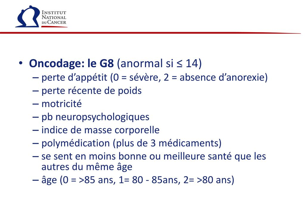 Oncodage: le G8 (anormal si ≤ 14)