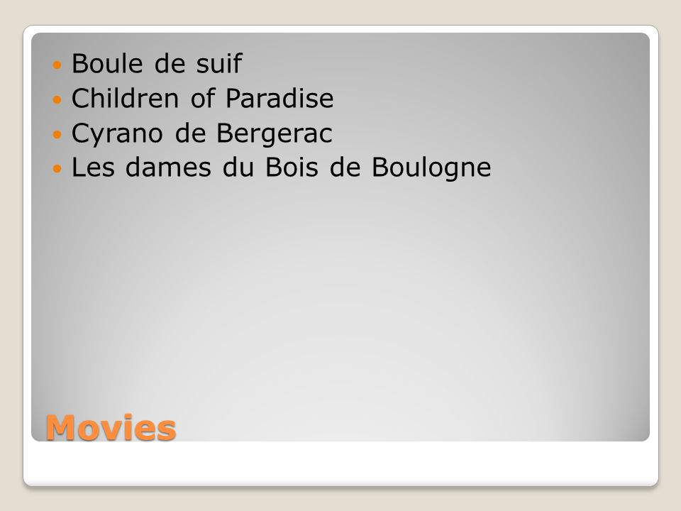 Movies Boule de suif Children of Paradise Cyrano de Bergerac