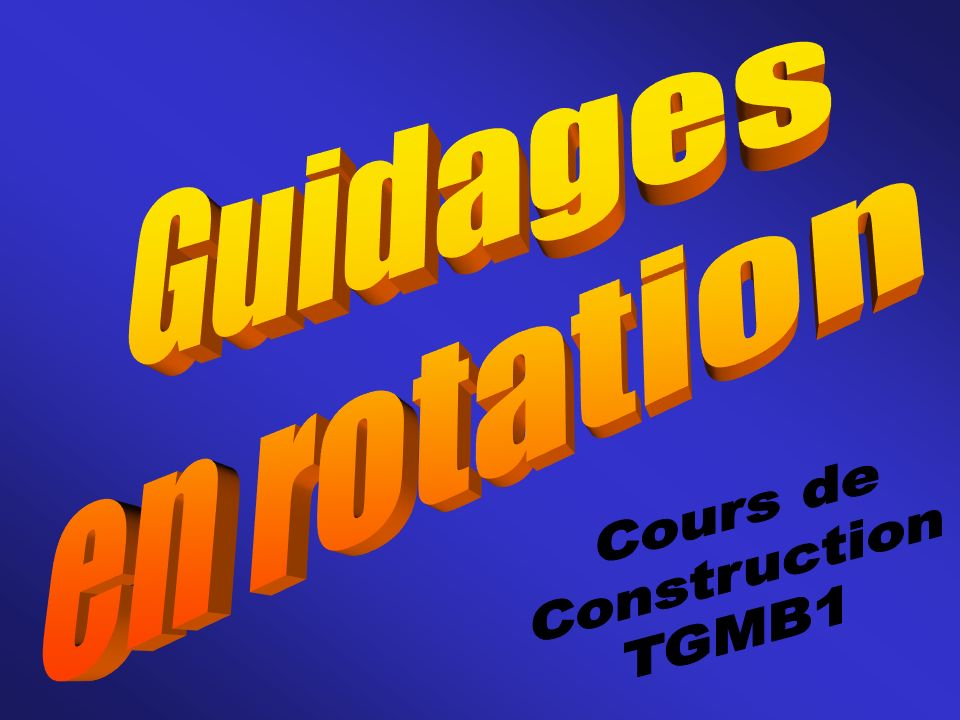 Guidages en rotation Cours de Construction TGMB1