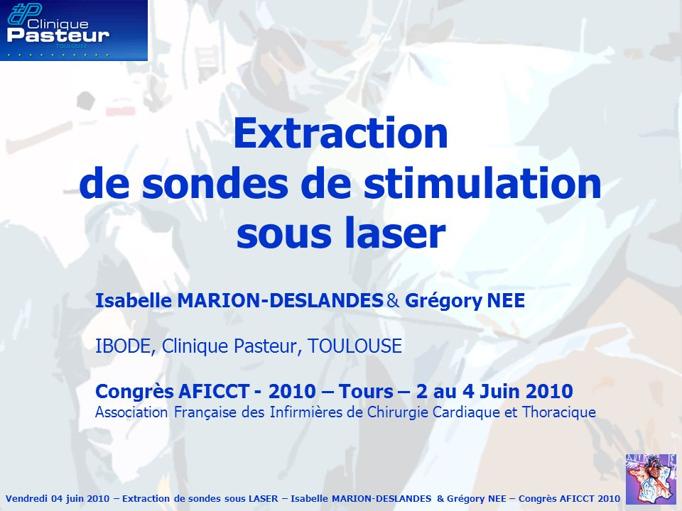 Extraction de sondes de stimulation sous laser
