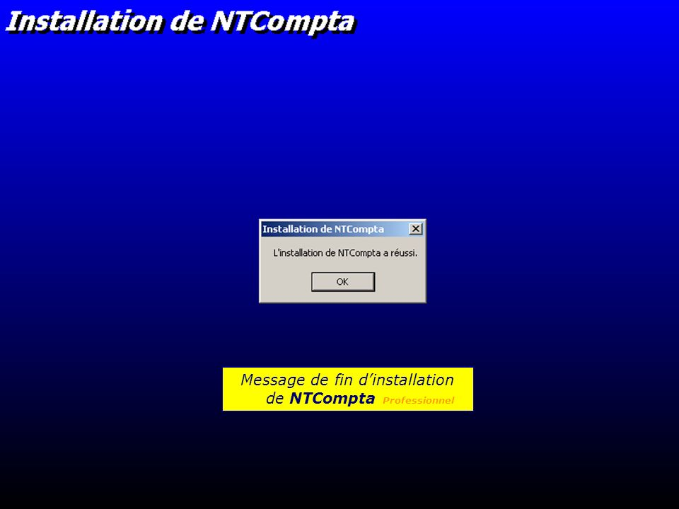 Message de fin d'installation de NTCompta Professionnel