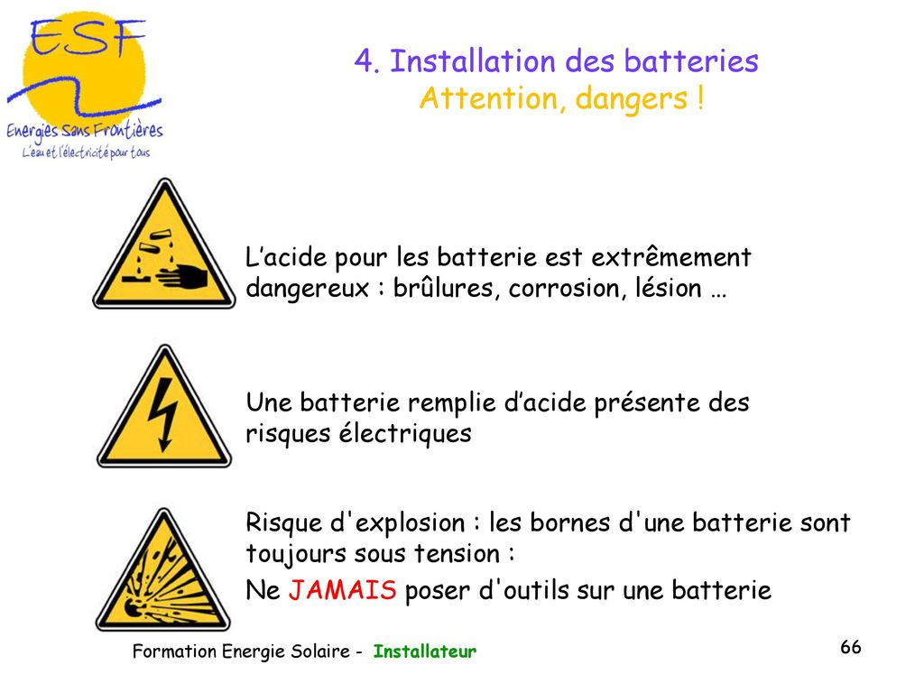 4. Installation des batteries Attention, dangers !