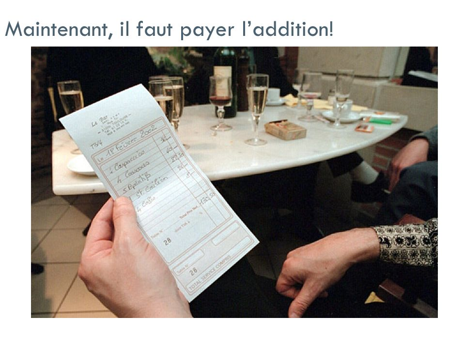 Maintenant, il faut payer l'addition!