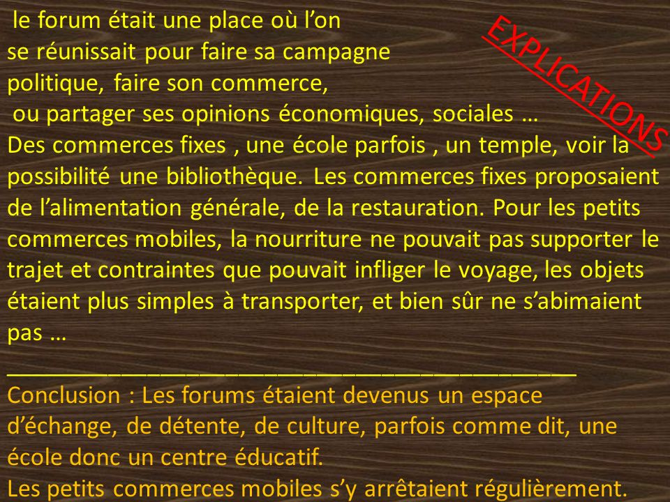 EXPLICATIONS le forum était une place où l'on