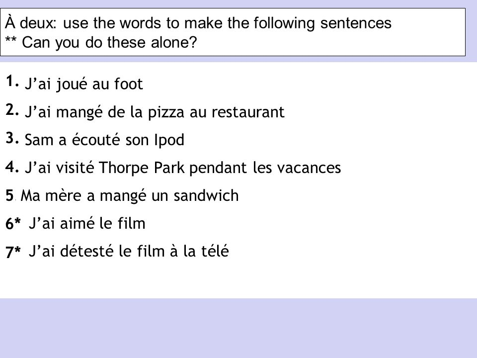 À deux: use the words to make the following sentences