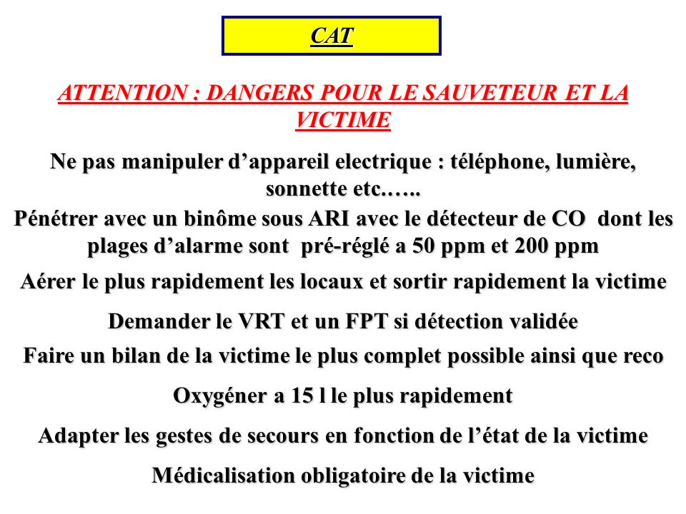 ATTENTION : DANGERS POUR LE SAUVETEUR ET LA VICTIME