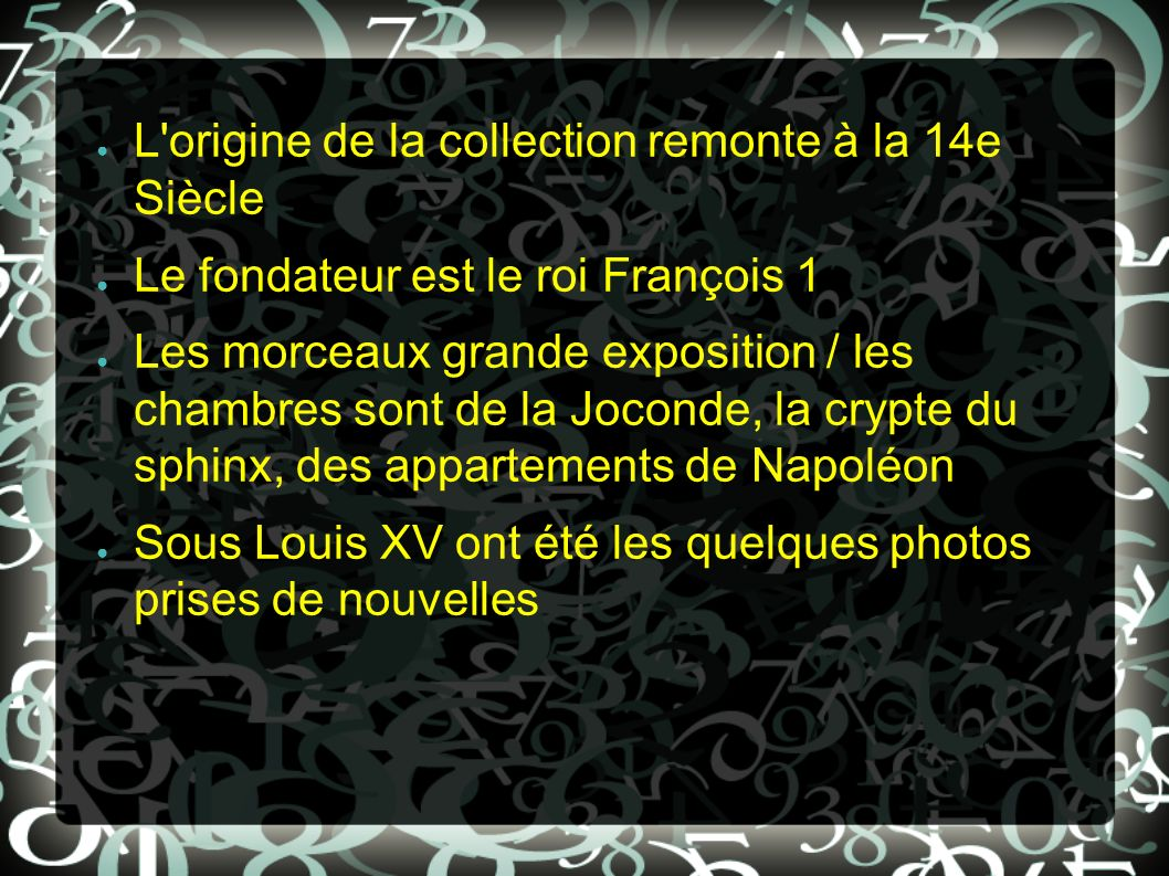 L origine de la collection remonte à la 14e Siècle