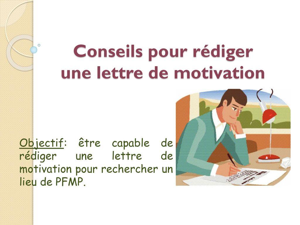 conseil pour écrire une lettre de motivation Conseils pour rédiger une lettre de motivation   ppt video online  conseil pour écrire une lettre de motivation