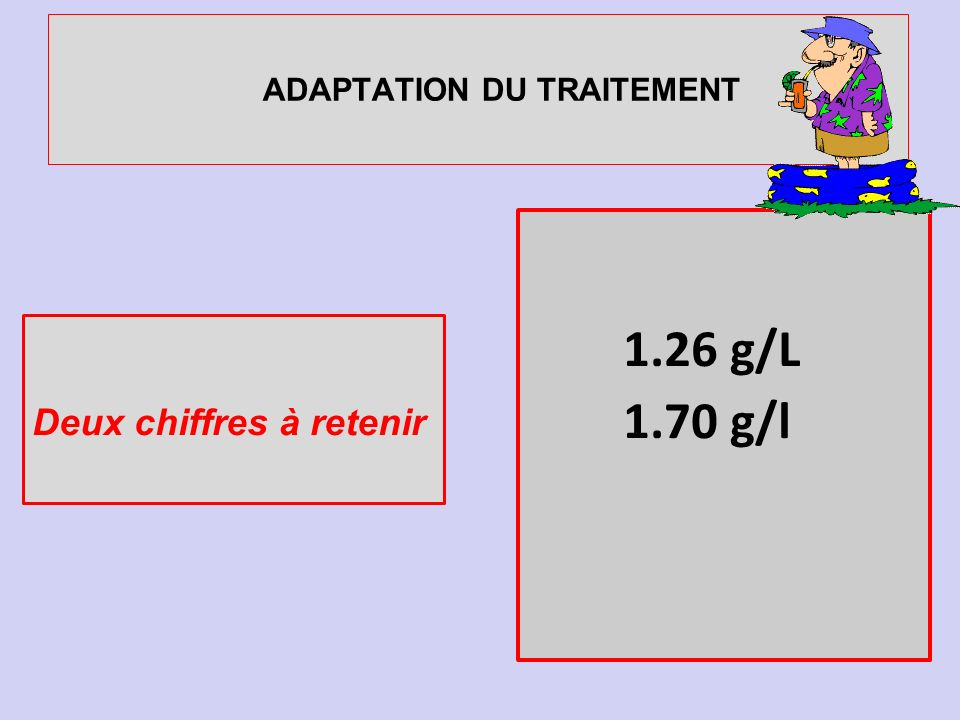 ADAPTATION DU TRAITEMENT