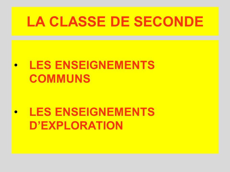 LA CLASSE DE SECONDE LES ENSEIGNEMENTS COMMUNS
