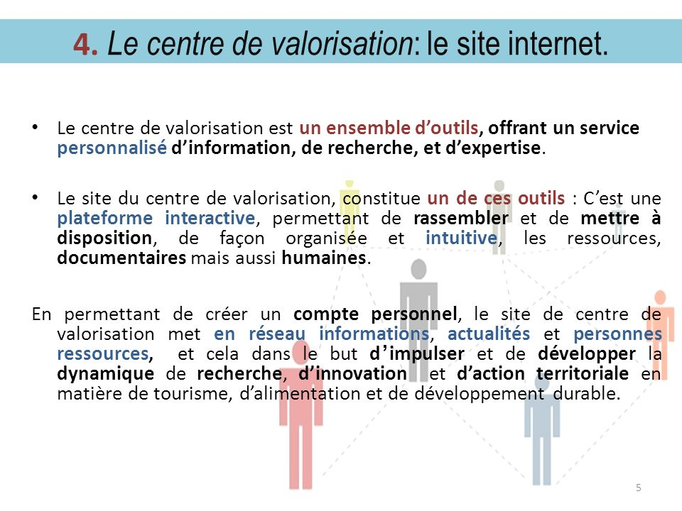 4. Le centre de valorisation: le site internet.