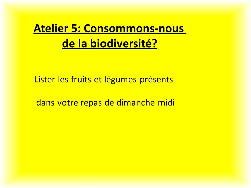 Atelier 5: Consommons-nous