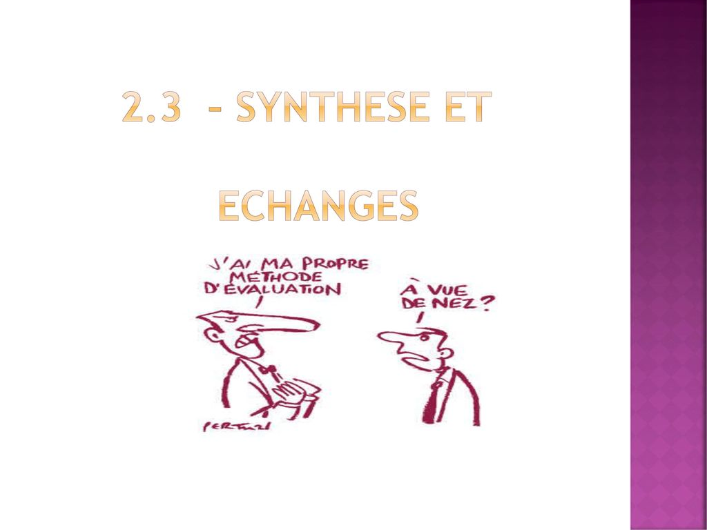 2.3 – SYNTHESE ET ECHANGES