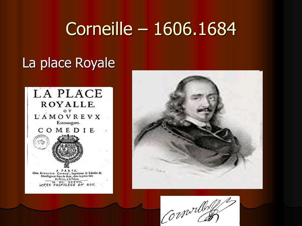 Corneille – La place Royale