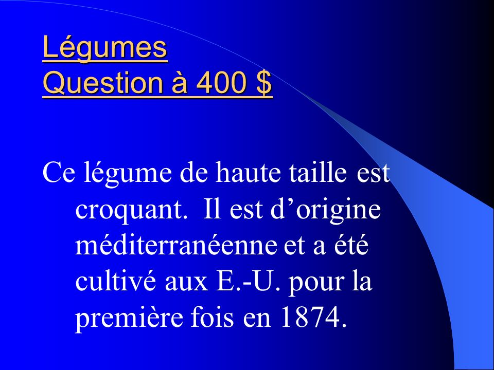 Légumes Question à 400 $