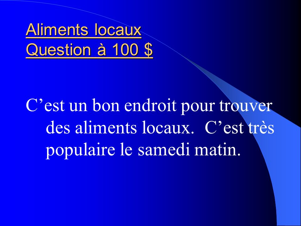 Aliments locaux Question à 100 $