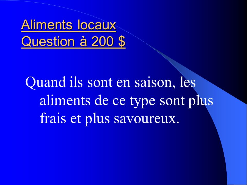 Aliments locaux Question à 200 $