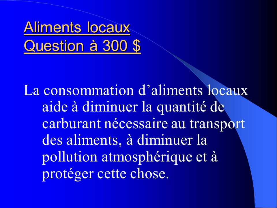 Aliments locaux Question à 300 $