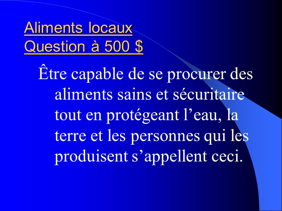 Aliments locaux Question à 500 $