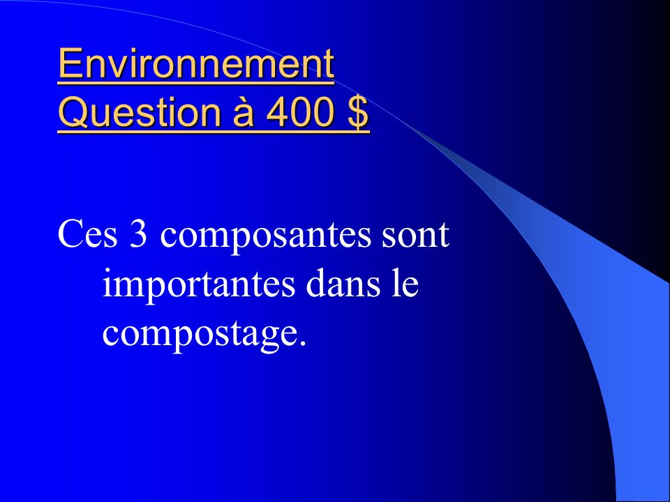 Environnement Question à 400 $