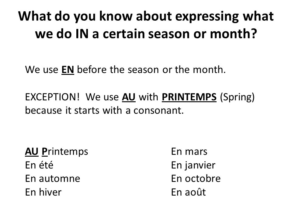 What do you know about expressing what we do IN a certain season or month