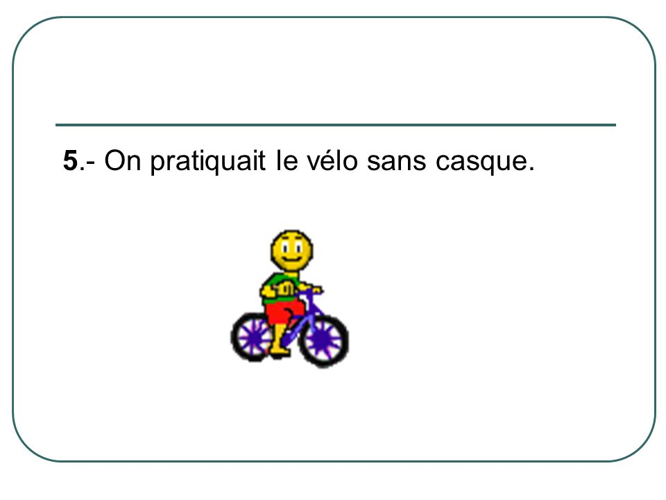 5.- On pratiquait le vélo sans casque.
